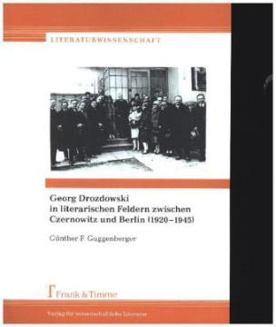 Georg Drozdowski in literarischen Feldern zwischen Czernowitz und Berlin (1920-1945)