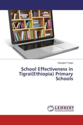 School Effectiveness in Tigrai(Ethiopia) Primary Schools