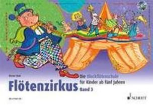 Flötenzirkus, für Sopran-Blockflöte, m. Audio-CD. Bd.3