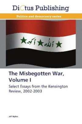 The Misbegotten War, Volume I
