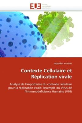 Contexte Cellulaire et Réplication virale