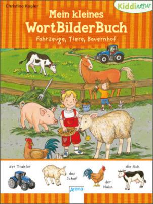 Mein kleines WortBilderBuch - Fahrzeuge, Tiere, Bauernhof
