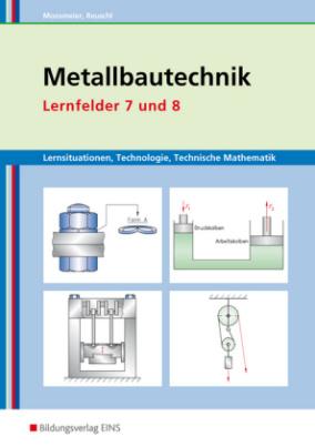 Metallbautechnik, Lernfelder 7 und 8