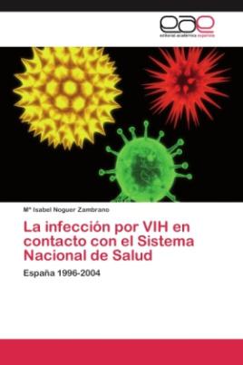 La infección por VIH en contacto con el Sistema Nacional de Salud