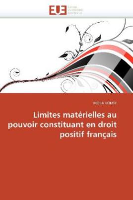 Limites matérielles au pouvoir constituant en droit positif français