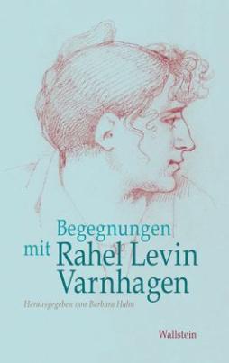 Begegnungen mit Rahel Levin Varnhagen