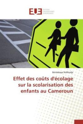 Effet des coûts d'écolage sur la scolarisation des enfants au Cameroun