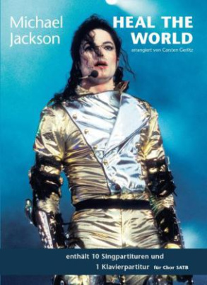 Michael Jackson: Heal The World SATB, 10 Singpartituren + 1 Klavierpartitur