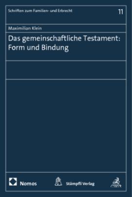 Das gemeinschaftliche Testament: Form und Bindung