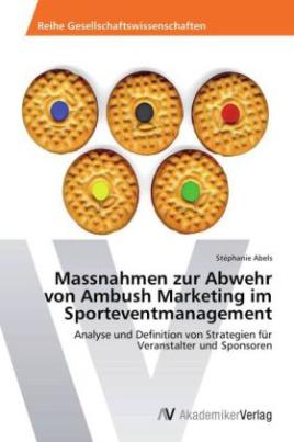 Massnahmen zur Abwehr von Ambush Marketing im Sporteventmanagement