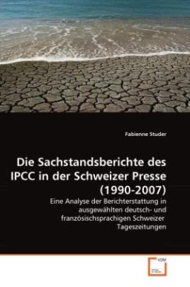 Die Sachstandsberichte des IPCC in der Schweizer Presse (1990-2007)