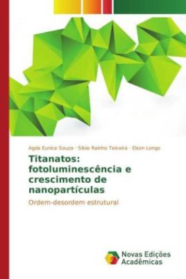 Titanatos: fotoluminescência e crescimento de nanopartículas