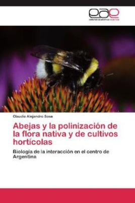 Abejas y la polinización de la flora nativa y de cultivos hortícolas