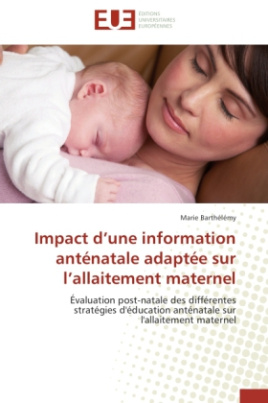 Impact d une information anténatale adaptée sur l allaitement maternel