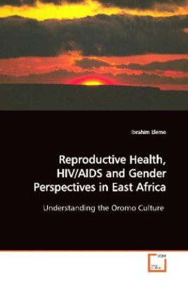 Reproductive Health, HIV/AIDS and Gender  Perspectives in East Africa