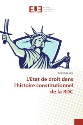 L'Etat de droit dans l'histoire constitutionnel de la RDC