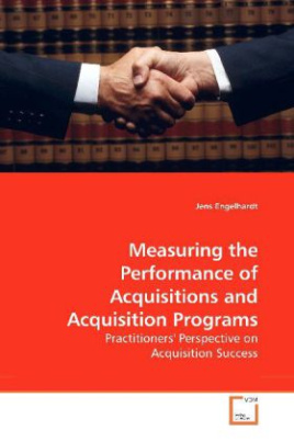 Measuring the Performance of Acquisitions and Acquisition Programs