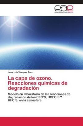 La capa de ozono. Reacciones químicas de degradación