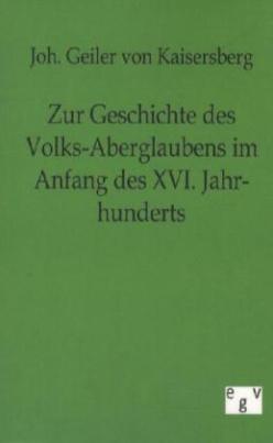 Zur Geschichte des Volks-Aberglaubens im Anfange des XVI. Jahrhunderts
