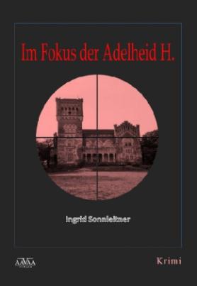 Im Fokus der Adelheid H., Großdruck