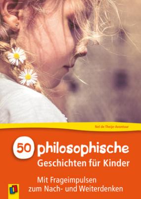 50 philosophische Geschichten für Kinder