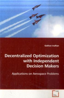 Decentralized Optimization with Independent Decision  Makers