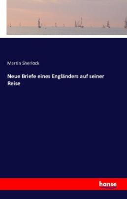 Neue Briefe eines Engländers auf seiner Reise
