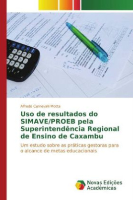 Uso de resultados do SIMAVE/PROEB pela Superintendência Regional de Ensino de Caxambu