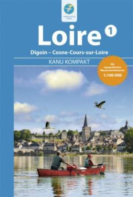 Kanu Kompakt Loire. Bd.1
