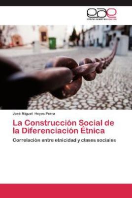 La Construcción Social de la Diferenciación Étnica