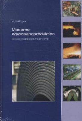 Moderne Warmbandproduktion - Prozesstechnologie und Anlagentechnik