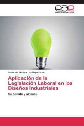 Aplicación de la Legislación Laboral en los Diseños Industriales