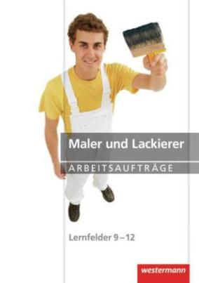 Maler und Lackierer, Lernfelder 9-12, Arbeitsaufträge