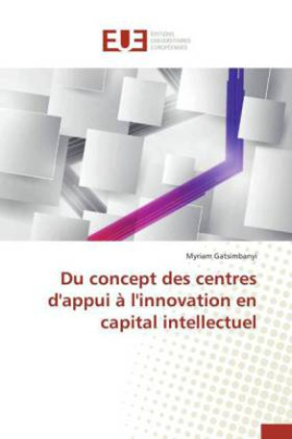 Du concept des centres d'appui à l'innovation en capital intellectuel