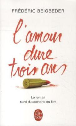 L'amour dure trois ans. Die Liebe währt drei Jahre, französische Ausgabe