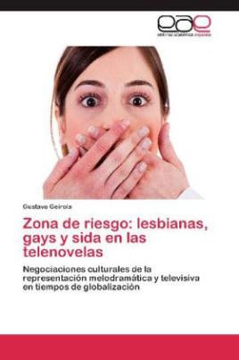 Zona de riesgo: lesbianas, gays y sida en las telenovelas