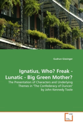 Ignatius, Who? Freak - Lunatic - Big Green Mother?
