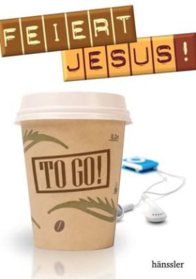 Feiert Jesus! To Go!. Bd.1
