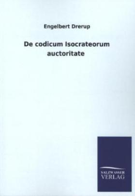 De codicum Isocrateorum auctoritate