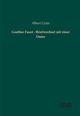 Goethes Faust - Briefwechsel mit einer Dame