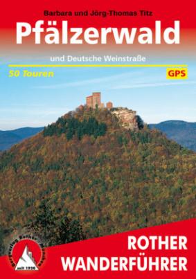 Rother Wanderführer Pfälzerwald und Deutsche Weinstraße
