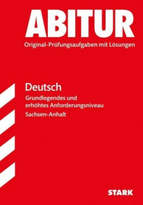 Abitur 2017 - Sachsen-Anhalt - Deutsch  Grund- und Leistungskursniveau
