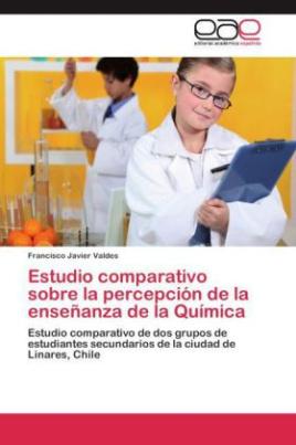 Estudio comparativo sobre la percepción de la enseñanza de la Química
