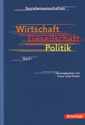 Wirtschaft - Gesellschaft - Politik I, Neubearbeitung