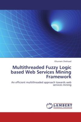 Multithreaded Fuzzy Logic based Web Services Mining Framework