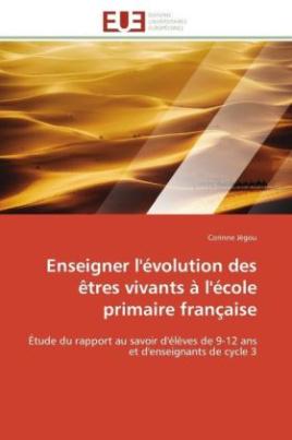Enseigner l'évolution des êtres vivants à l'école primaire française