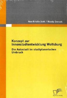 Konzept zur Innenstadtentwicklung Wolfsburg