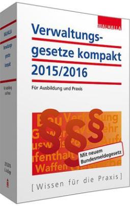 Verwaltungsgesetze kompakt, Ausgabe 2015/2016