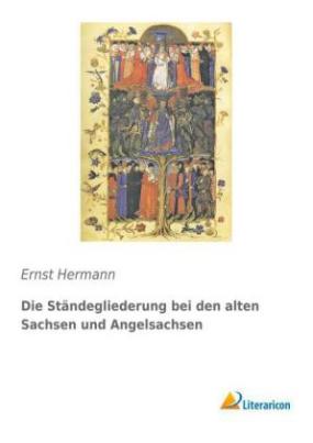 Die Ständegliederung bei den alten Sachsen und Angelsachsen
