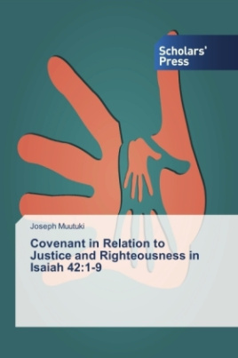 Covenant in Relation to Justice and Righteousness in Isaiah 42:1-9
